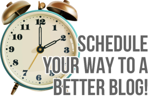 schedule-your-way-to-a-better-blog