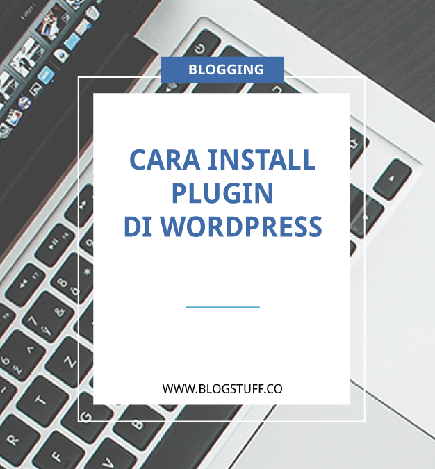 Hal penting belajar WordPress : Cara Install Plugin WordPress